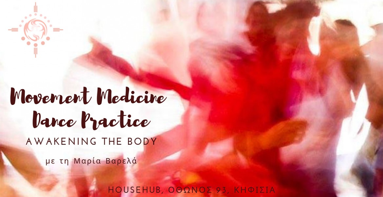 Movement Medicine - Awakening the Body