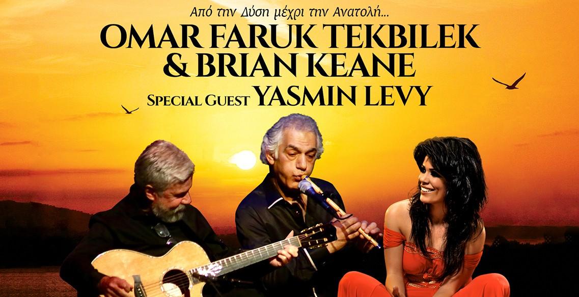 Omar Faruk Tekbilek & Brian Keane. Συμμετέχει η Yasmin Levy