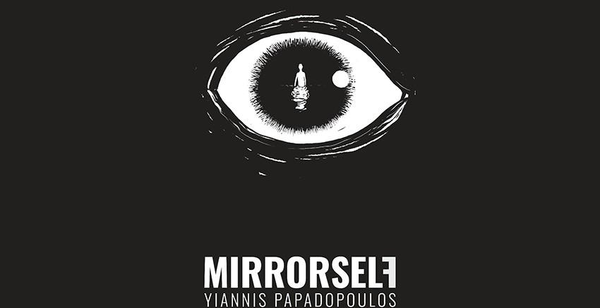 Γιάννης Παπαδόπουλος - Mirrorself
